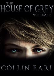 The House of Grey- Volume 3