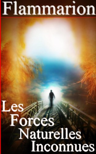 Les Forces Naturelles Inconnues (Illustré) (Annoté) (French Edition)