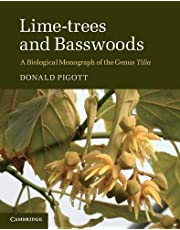 Lime-trees and Basswoods: A Biological Monograph of the Genus Tilia