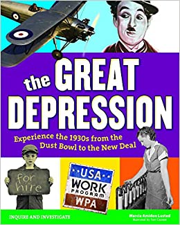 Amazon Com The Great Depression Experience The 1930s From The Dust Bowl To The New Deal Inquire And Investigate 9781619303409 Amidon Lusted Marcia Casteel Tom Books