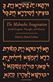 The Midrashic Imagination : Jewish Exegesis, Thought, and History, , 0791415228