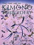 The Fine Art of Kimono Embroidery, Shizuka Kusano, 1568364741