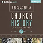 Church History in Plain Language: Fourth Edition | Bruce L. Shelley