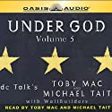Under God: Volume 3 Audiobook by Toby Mac, Michael Tait Narrated by Toby Mac, Michael Tait, Danielle Kimmey, Brooke Sanford