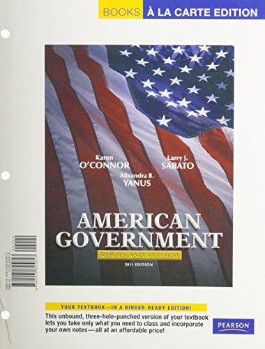 American Government: Roots and Reform, 2011 Edition, Books a la Carte Plus MyPoliSciLab -- Access Card Package (11th Edi