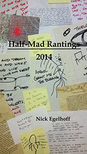 Book: Half-Mad Rantings - 2014 by Nick Egelhoff