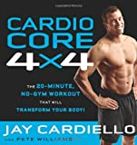 Cardio Core 4x4, Jay Cardiello and Pete Williams, 160961402X