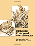 Minnesota's Endangered Flora and Fauna, Barbara Coffin, 0816616884