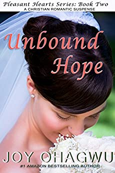 Unbound Hope- Pleasant Hearts Christian Suspense Series- Book 2 by [Ohagwu, Joy]