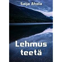 Lehmus teetä (Finnish Edition)