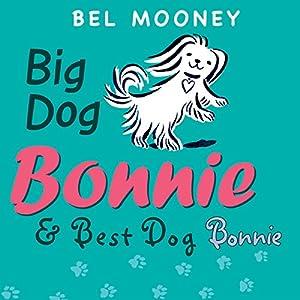 Big Dog Bonnie & Best Dog Bonnie Audiobook