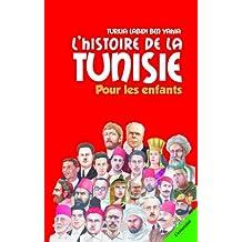 Histoire de la Tunisie pour les enfants (French Edition)
