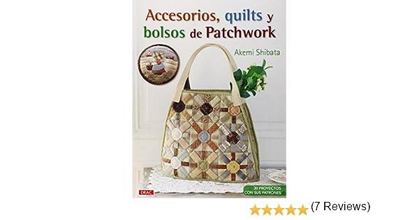 Accesorios, Quilts Y Bolsos De Patchwork El Libro De ...