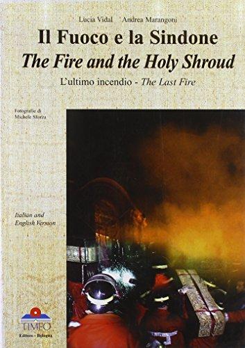 Il fuoco e la Sindone. L'ultimo incendio. Ediz. italiana e inglese