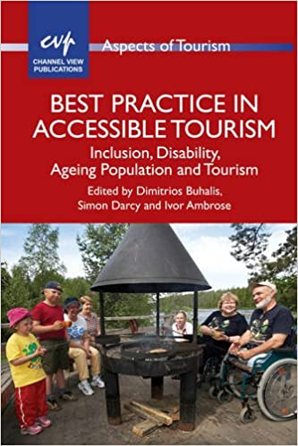 Best Practice in Accessible Tourism (Aspects of Tourism)