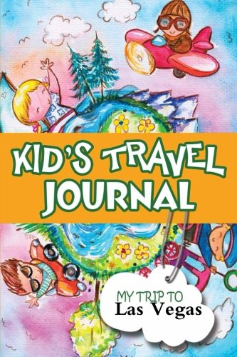 Kids Travel Journal: My Trip to Las Vegas