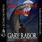 Less than Human | Gary Raisor