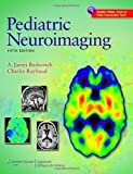 img - for Pediatric Neuroimaging (Pediatric Neuroimaging (Barkovich)) by A. James Barkovich MD (2011-08-01) book / textbook / text book