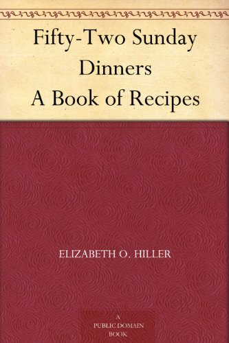 Fifty-Two Sunday Dinners A Book of ()