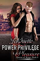Book 4: POWER PRIVILEGE & PLEASURE