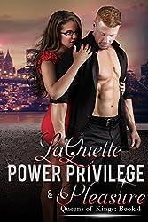 Power Privilege & Pleasure (Queens of Kings Book 4)