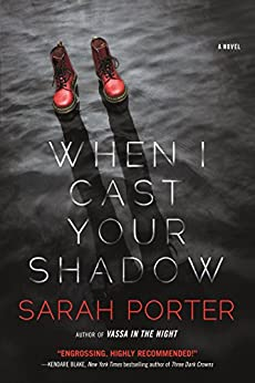 When I Cast Your Shadow: A Novel by [Porter, Sarah]
