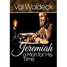 Jeremiah, a Man For His Time (One Day at a Time Devotional Book 6)