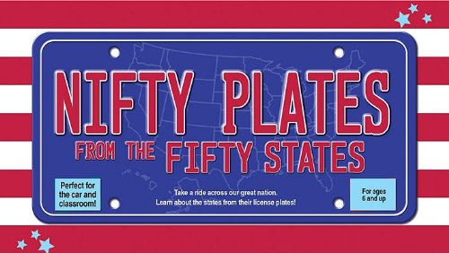 Read Online Nifty Plates from the Fifty States: Take a Ride Across Our Great Nation. Learn about the States from Their License Plates! [With Deck of License Plate [GM-NIFTY PLATES FROM 50 ST] PDF