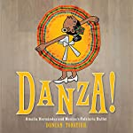 Danza!: Amalia Hernández and El Ballet Folkl¢rico de México [Dance!: Amalia Hernández and the Folkloric Ballet of Mexico] | Duncan Tonatiuh
