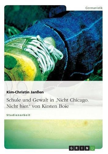 Schule und Gewalt in 'Nicht Chicago. Nicht hier.' von Kirsten Boie