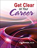img - for GET CLEAR ON YOUR CAREER by MAESTAS LILY (2008-12-22) book / textbook / text book