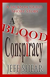 A Blood Conspiracy, a short story (A Jackson Guild Short Story Book 1)