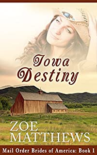 Mail-order Brides Of America: Iowa Destiny by Zoe Matthews ebook deal