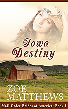 Mail-Order Brides of America: Iowa Destiny (A Clean Western Historical Romance)