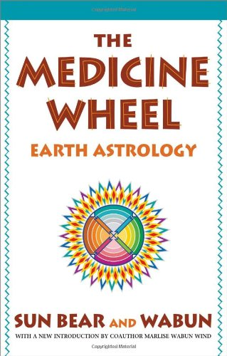 The Medicine Wheel: Earth Astrology -