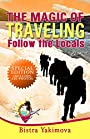 The Magic of Traveling: Follow the Locals