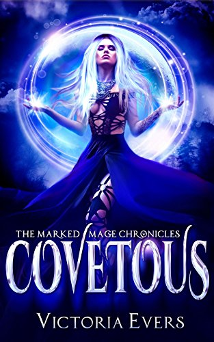 Covetous: A Dark Paranormal Romance (The Marked Mage Chronicles, Book 2) by [Evers, Victoria]