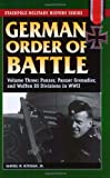 German Order of Battle: Panzer, Panzer Grenadier, and Waffen SS Divisions in WWII (Stackpole Military History Series)