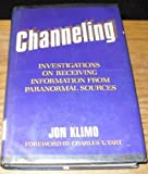 Channeling: Investigations on Receiving Information from Paranormal Sources