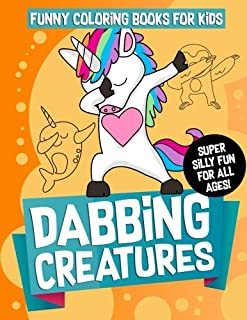 Funny Coloring Books for Kids: Dabbing Creatures: The Dabbing Animals Coloring Activity Book for Kids, Teens and Adults Who Love Viral Memes, Hip Hop Dancing and Humor