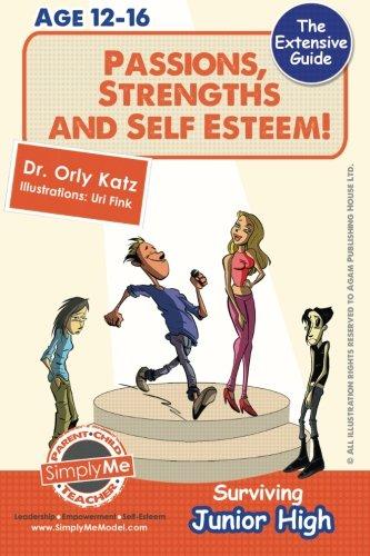 Download Passions, Strengths & Self Esteem! Surviving Junior High: A self help guide for teens, parents & teachers ebook