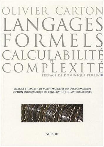 Langages formels, calculabilité et complexité : Licence et Master de mathématiques ou d'informatique, option informatique de l'agrégation de mathématiques pdf epub