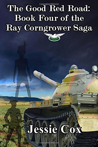 The Good Red Road: Volume Four of the Ray Corngrower series ebook