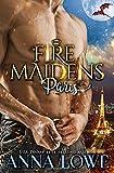 Fire Maidens: Paris (Billionaires & Bodyguards)