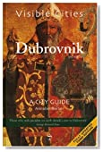 Visible Cities Dubrovnik: A City Guide, Third Edition