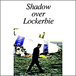 American RadioWorks presents Shadow Over Lockerbie