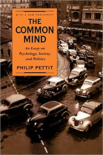 The Common Mind An Essay On Psychology Society And Politics  The Common Mind An Essay On Psychology Society And Politics Philip  Pettit  Amazoncom Books