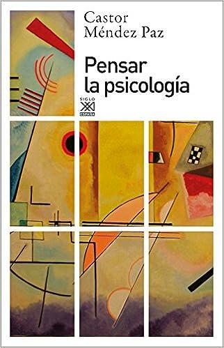 Pensar la psicología: 1205 Siglo XXI de España General: Amazon.es: Méndez Paz, Castor: Libros