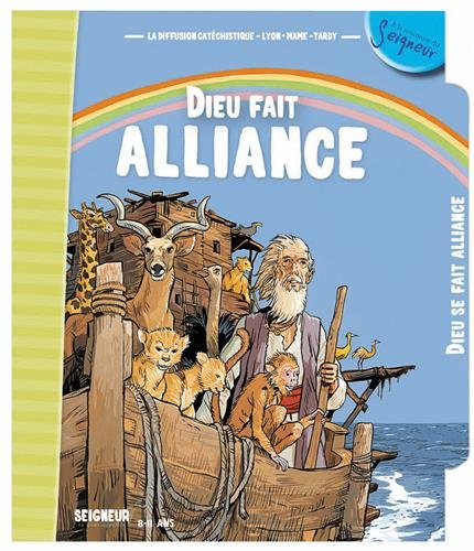 Dieu fait alliance Relié – 28 juillet 2017 Diffusion Catéchistique Lyon Coédition MAME 2710506262 Catéchèse