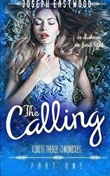 The Calling (Finite Faerie Chronicles) (Volume 1)